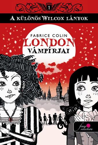 Fabrice Colin: A különös Wilcox lányok 1. London vámpírjai