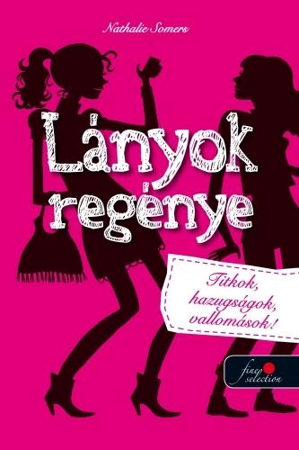 Nathalie Somers: Lányok regénye 1. Titkok, hazugságok, vallomások
