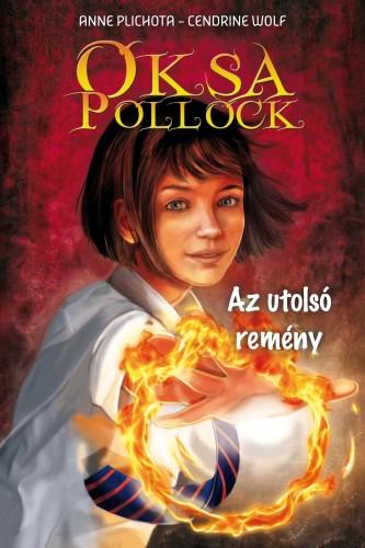 Anne Plichota, Cendrine Wolf: Oksa Pollock 1 – Az utolsó remény