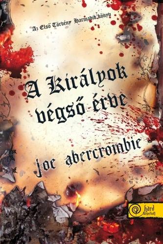 Joe Abercrombie: Az első törvény 3. – A királyok végső érve