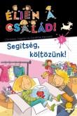 Christine Sagnier, Caroline Hesnard: Éljen a család! 1. – Segítség, költözünk!