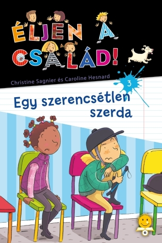 Christine Sagnier, Caroline Hesnard: Éljen a család! 3. – Egy szerencsétlen szerda