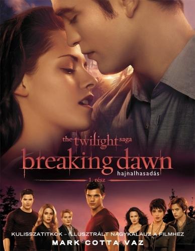 Mark Cotta Vaz: Breaking Dawn – Hajnalhasadás 1. rész, Kulisszatitkok – Illusztrál nagykalauz a filmhez
