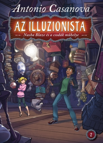 Antonio Casanova: Az illuzionista 2: Nasha Blaze és a csodák műhelye