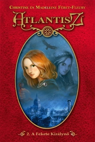 Féret-Fleury, Christine et Madeleine: Atlantisz 2. A Fekete Királynő