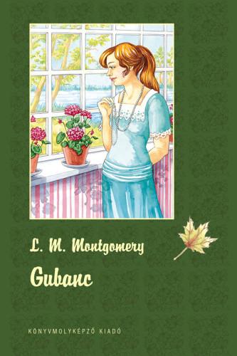 Lucy Maud Montgomery: Gubanc