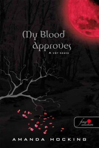 Amanda Hocking: My Blood Approves – A vér szava