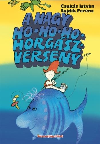 Csukás István: A nagy Hohoho-horgászverseny