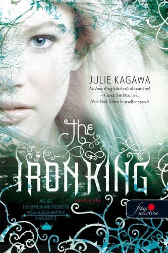 Julie Kagawa: The Iron King – A vaskirály (Vastündérek 1.)