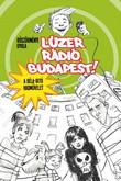 Böszörményi Gyula: Lúzer Rádió, Budapest