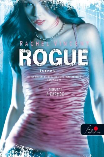 Rachel Vincent: Rogue – Latrok (Vérmacskák 2.)