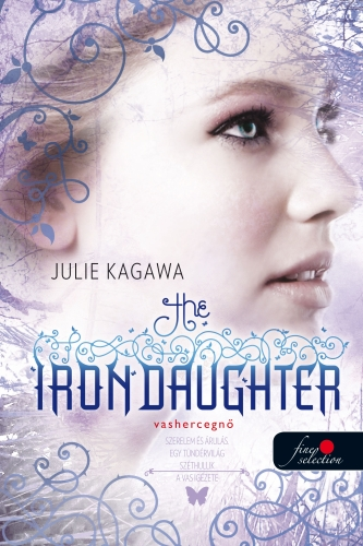 Julie Kagawa: The Iron Daughter – Vashercegnő (Vastündérek 2.)