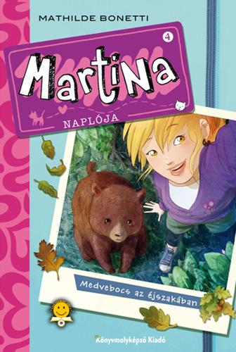 Mathilde Bonetti: Martina naplója 4. Medvebocs az éjszakában