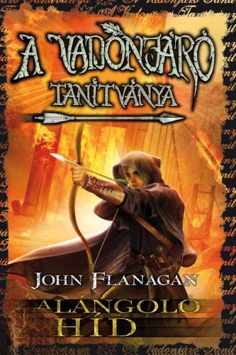 John Flanagan: A Vadonjáró tanítványa 2. A lángoló híd