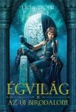 Licia Troisi: Égvilág 3. - Az Új Birodalom
