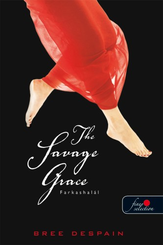 Bree Despain: The Savage Grace – Farkashalál (The Dark Divine 3.)
