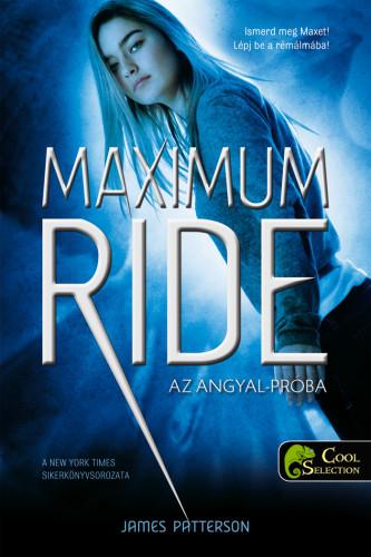James Patterson: Maximum Ride 1 –  Az Angyal-kísérlet