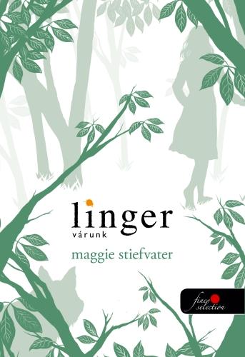 Maggie Stiefvater: Linger – Várunk (Mercy Falls farkasai 2.)