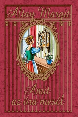Altay Margit: Amit az óra mesél