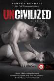 Sawyer Bennett: Uncivilized - A vadember (balesetben sérült)