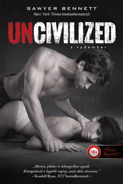 Sawyer Bennett: Uncivilized – A vadember (balesetben sérült)