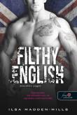 Ilsa Madden-Mills: Filthy English - Mocskos angol (Azok a csodálatos angolok 2.)