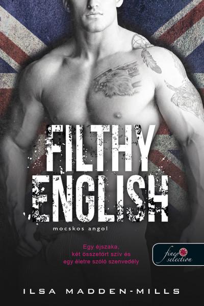 Ilsa Madden-Mills: Filthy English – Mocskos angol (Azok a csodálatos angolok 2.)