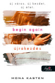 Mona Kasten: Begin Again - Újrakezdés (Újrakezdés 1.)