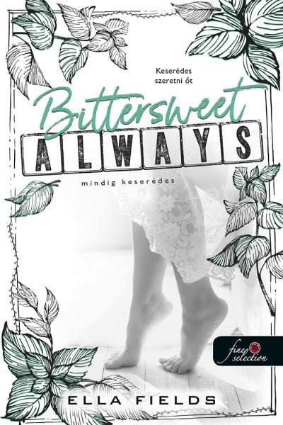 Ella Fields: Bittersweet Always – Mindig keserédes (Gray Springs Egyetem 2.)