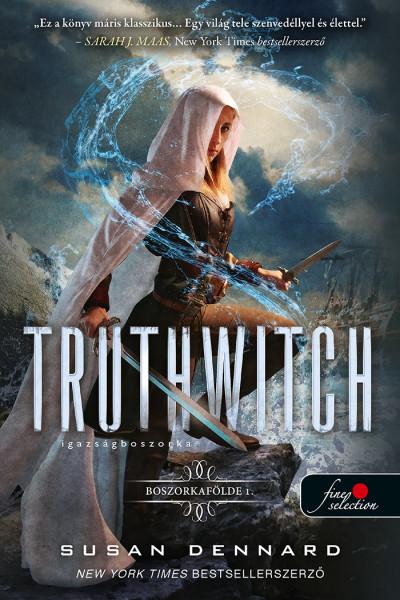 Susan Dennard: Truthwitch – Igazságboszorka (Boszorkafölde 1.)