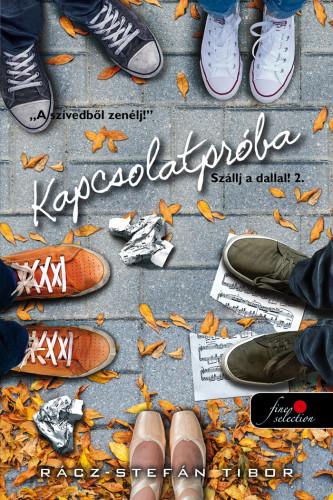 Rácz-Stefán Tibor: Kapcsolatpróba (Szállj a dallal! 2.)