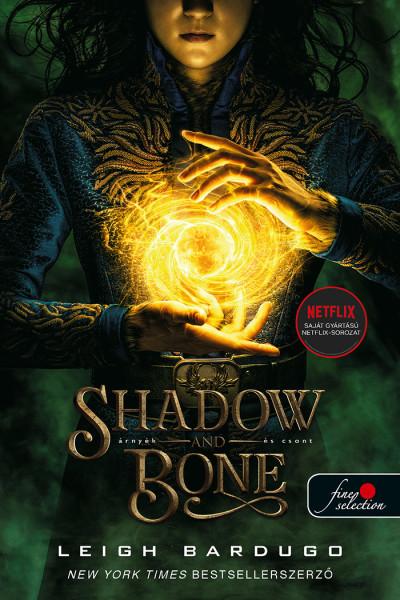 Leigh Bardugo: Shadow and Bone – Árnyék és csont (Grisha trilógia 1.)