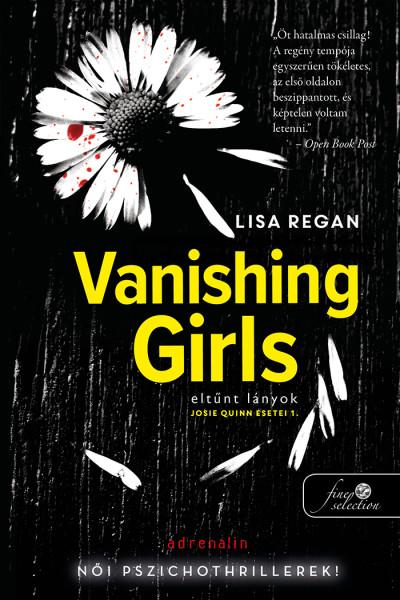 Lisa Regan: Vanishing Girls – Eltűnt lányok (Josie Quinn esetei 1.)