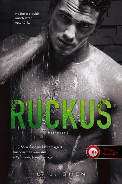 LJ. Shen: Ruckus – Bajkeverő (Sinners of Saint 2.)
