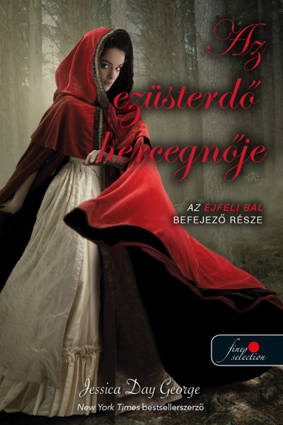 Jessica Day George: Az ezüsterdő hercegnője (Éjféli bál 3.)