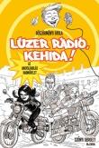 Böszörményi Gyula: Lúzer Rádió Kehida. Az angyalrablás hadművelet