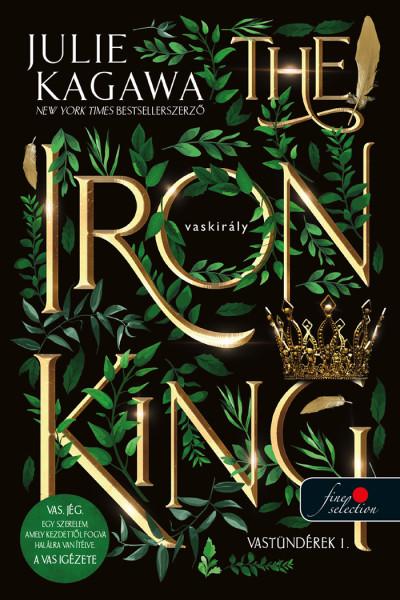 Julie Kagawa: The Iron King – A vaskirály (Vastündérek 1.) (új borítóval)