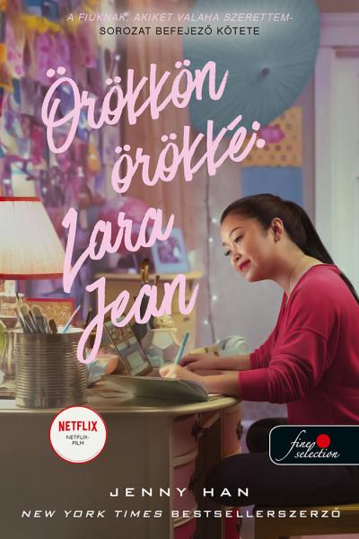 Jenny Han: Örökkön örökké – Lara Jean (A fiúknak, akiket valaha szerettem 3.)