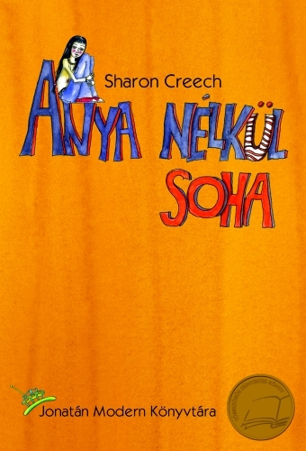 Sharon Creech: Anya nélkül soha