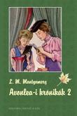 Lucy Maud Montgomery: Avonlea-i krónikák 2.