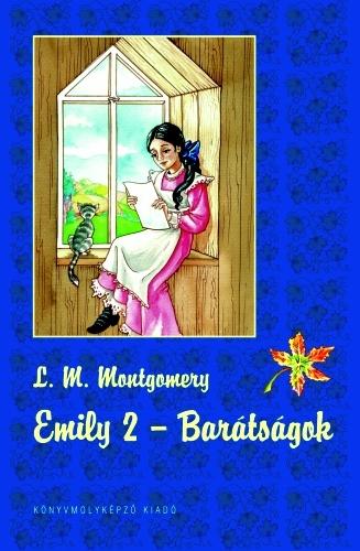 Lucy Maud Montgomery: Emily 2. – Barátságok