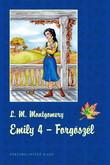 Lucy Maud Montgomery: Emily 4. – Forgószél