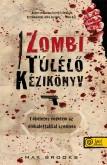 Max Brooks: Zombi túlélő kézikönyv