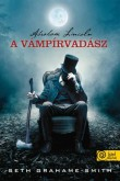 Seth Grahame-Smith: Abraham Lincoln, a vámpírvadász