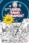 Böszörményi Gyula: Lúzer Rádió, Budapest 2. - A Cápa-csapda hadművelet