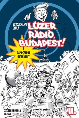 Böszörményi Gyula: Lúzer Rádió, Budapest 2. – A Cápa-csapda hadművelet