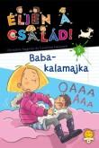 Christine Sagnier, Caroline Hesnard: Éljen a család 5. - Baba-kalamajka