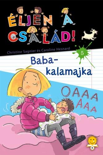 Christine Sagnier, Caroline Hesnard: Éljen a család 5. – Baba-kalamajka