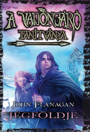 John Flanagan: A Vadonjáró tanítványa 3. Jégföldje