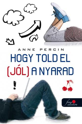 Anne Percin: Hogy told el (jól) a nyarad